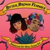 Bitter Brown Femmes