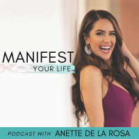 Manifest Your Life Podcast podcast