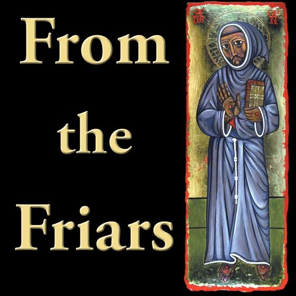 From the Friars (Catholic Christian Spirituality)