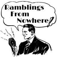 Ramblings From Nowhere podcast