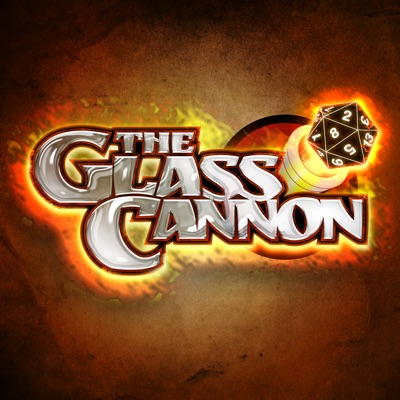 The Glass Cannon Podcast:The Glass Cannon Network