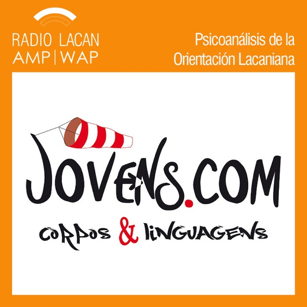 RadioLacan.com | Hacia el XXI° Encuentro Brasileño del Campo Freudiano. Adolescencia. La edad del deseo