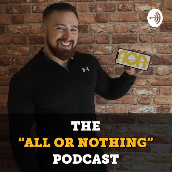 "The ""All Or Nothing"" Podcast"