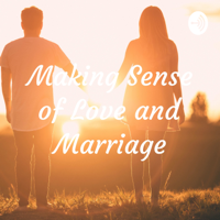 Making Sense of Love and Marriage podcast