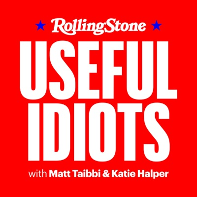 Useful Idiots with Matt Taibbi and Katie Halper:Rolling Stone