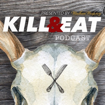 The Kill & Eat Podcast