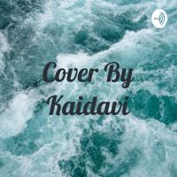Cover By Kaidavi podcast