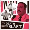 Til Death Do Us Blart artwork