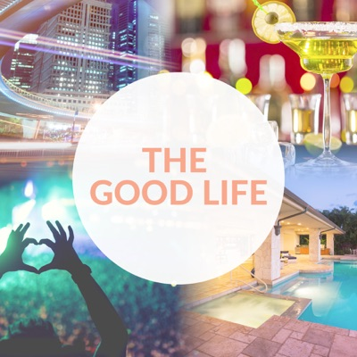 The Good Life Podcast:The Good Life