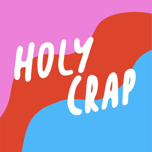 Holy Crap Podcast