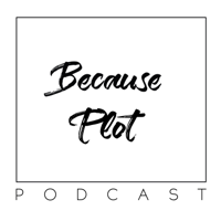 Because Plot podcast