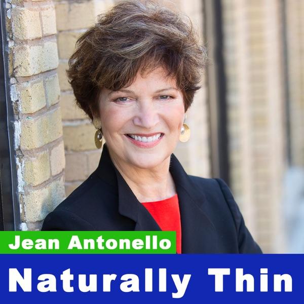 Naturally Thin with Jean Antonello