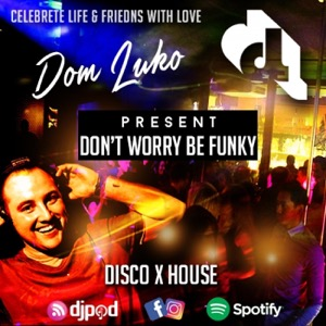 Don't WORRY BE FUNKY : House, Deep, NU Disco, Soulful