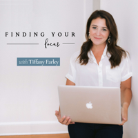 Finding Your Focus with Tiffany Farley podcast