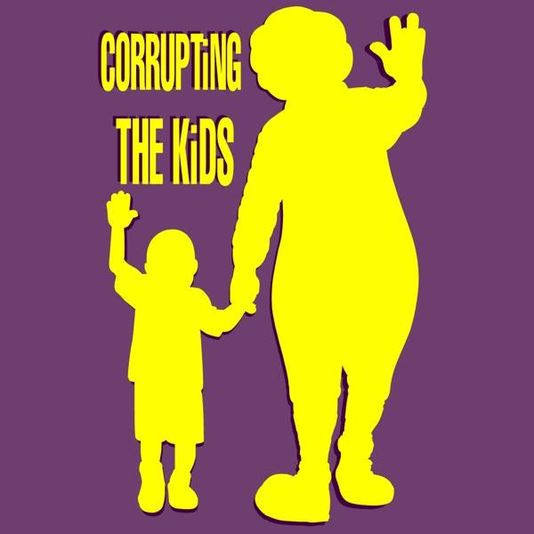 Corrupting the Kids