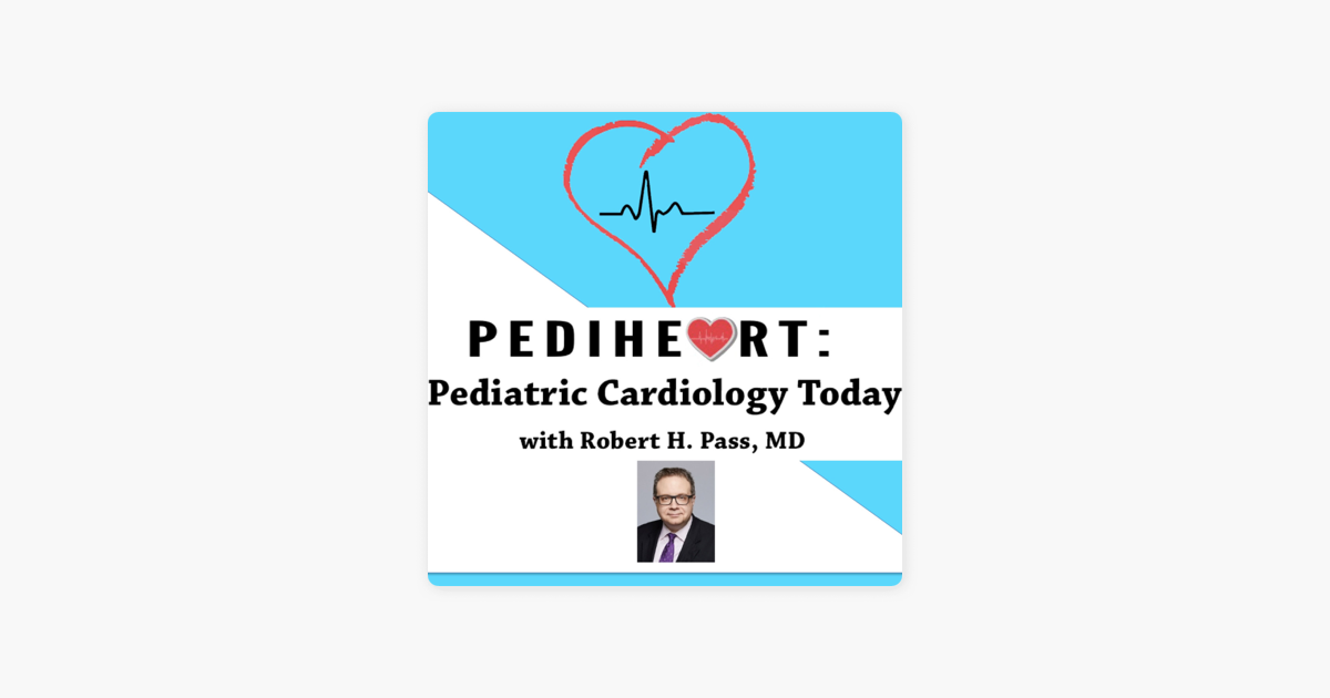 Pediheart: Pediatric Cardiology Today on Apple Podcasts