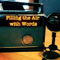 Filling the Air With Words podcast