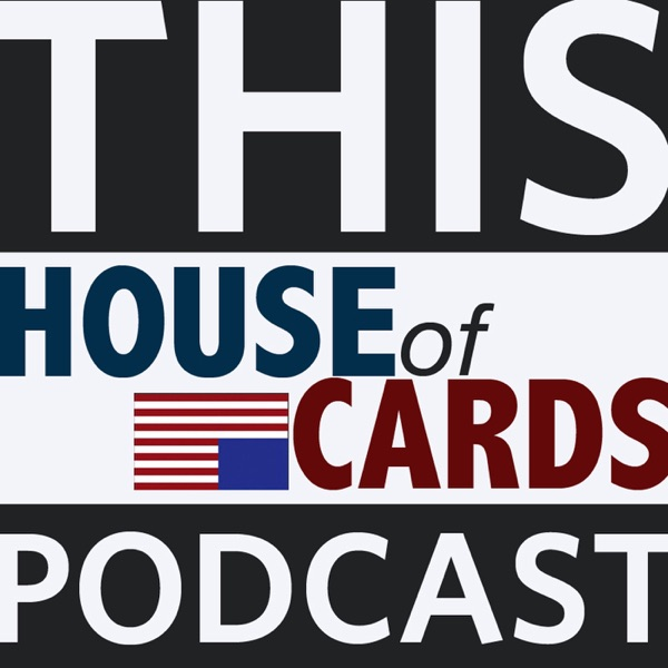 This House of Cards Podcast