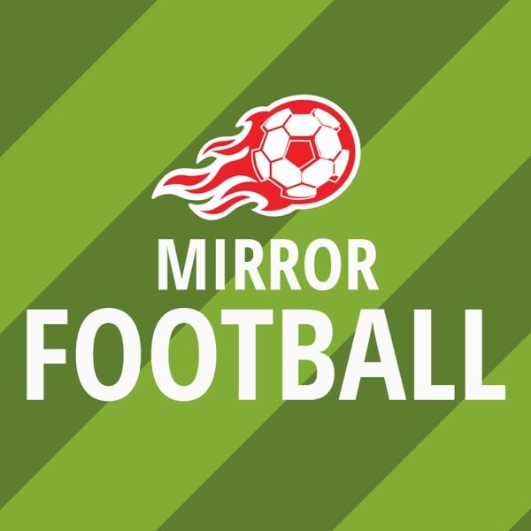 Mirror Football Podcast