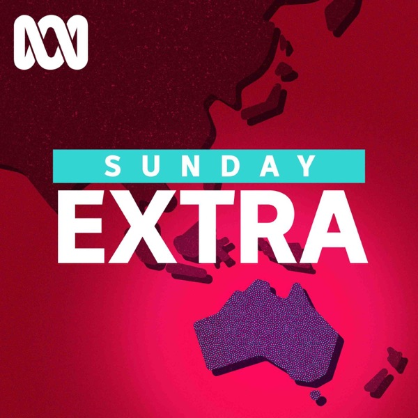 Sunday Extra - Separate stories - ABC RN