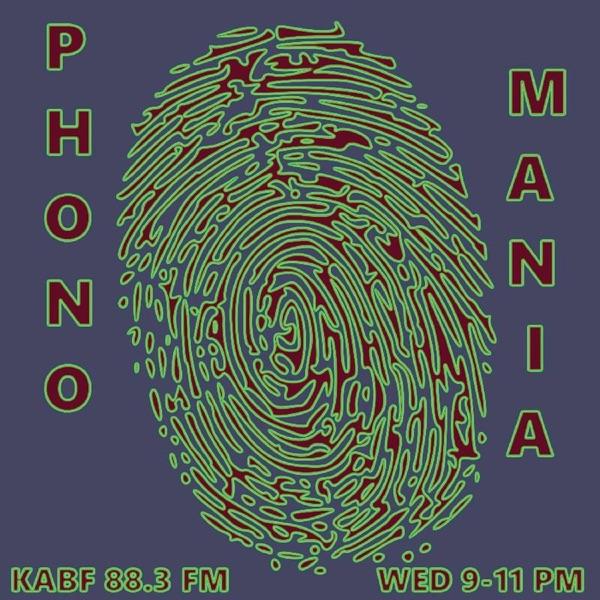 Phonomania on KABF 88.3 FM