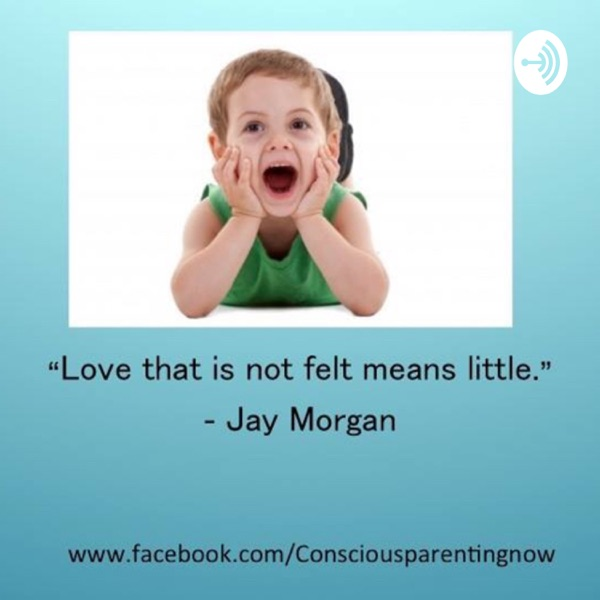 Moving more deeply into Conscious Parenting