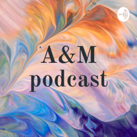 A&M podcast podcast