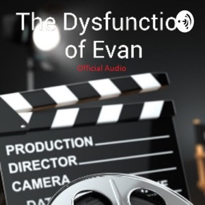 The Dysfunction of Evan Official Audio(Explicit)