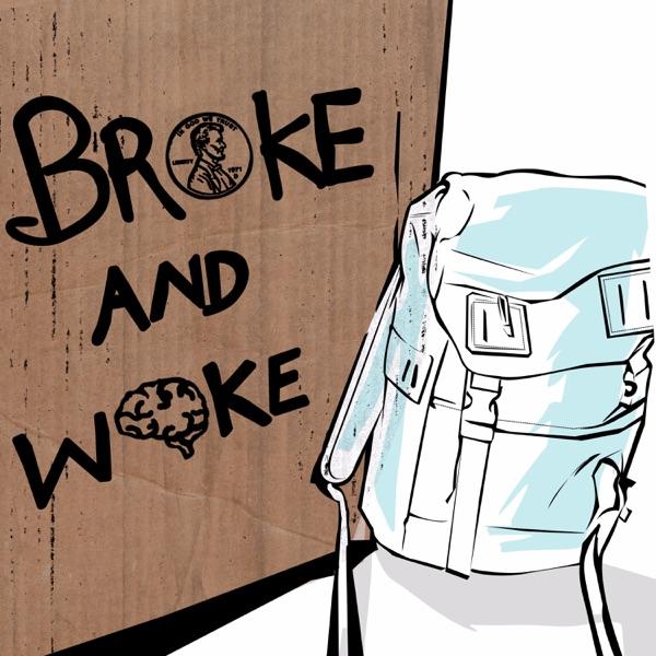 Broke And Woke