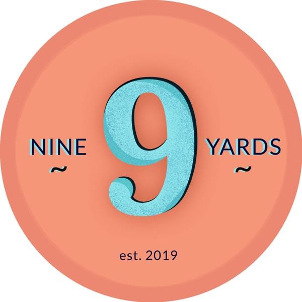 Nine Yards Podcast