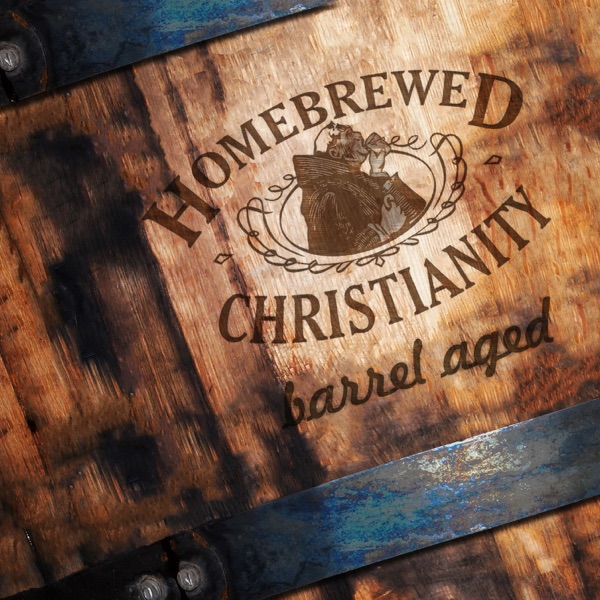 Barrel Aged – Homebrewed Christianity – Podcast – Podtail