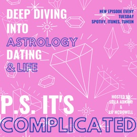 P S It S Complicated Deep Diving Into Astrology Dating Life