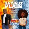 Sayin it Plain w/ TJ Harris & Ms.Chelle artwork