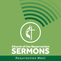 Church of the Resurrection West Sermons podcast