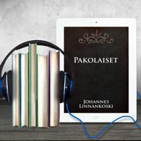 Johannes Linnankoski: Pakolaiset podcast