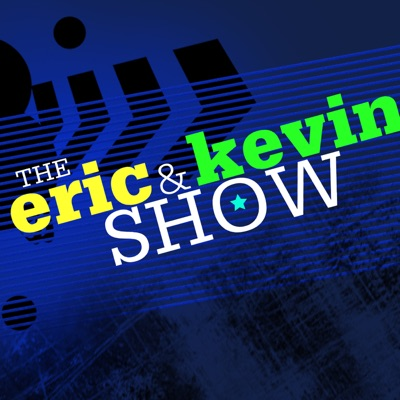The Eric and Kevin Show