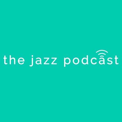 The Jazz Podcast