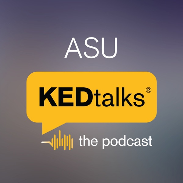 ASU KEDtalks: The Podcast