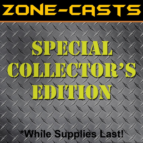 Zone-casts: Special Collector's Edition