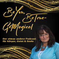 BeYou, BeTrue - GetMagical podcast