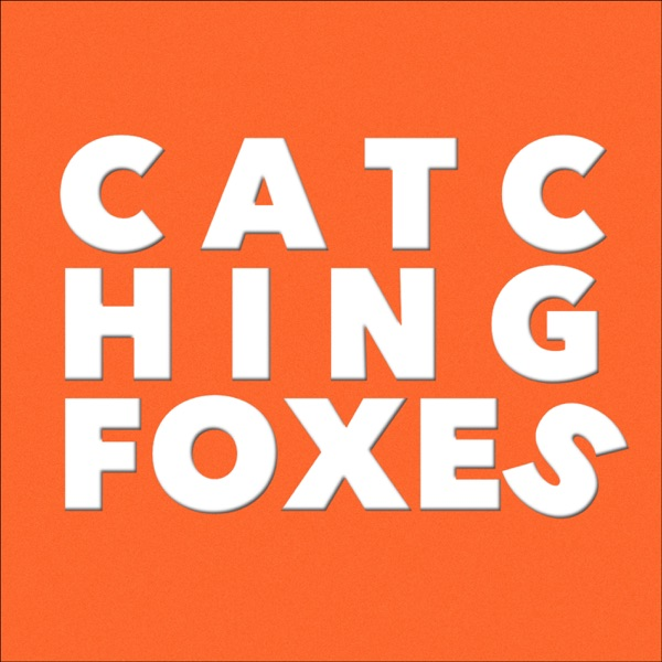 Catching Foxes | Podbay