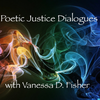 Poetic Justice Dialogue Series podcast