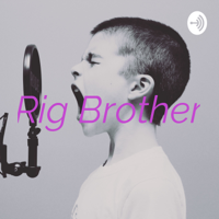 Rig Brother podcast