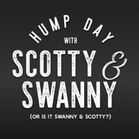 Hump Day with Scotty & Swanny