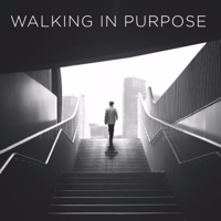 Walking in Purpose podcast