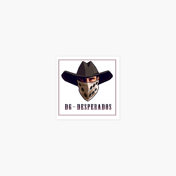 D6 Desperados On Apple Podcasts