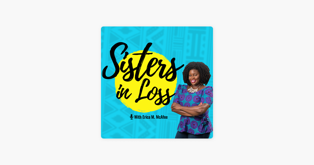 Sisters in Loss Podcast: Miscarriage, Pregnancy Loss