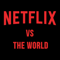 Netflix vs The World podcast