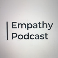 Empathy Podcast podcast