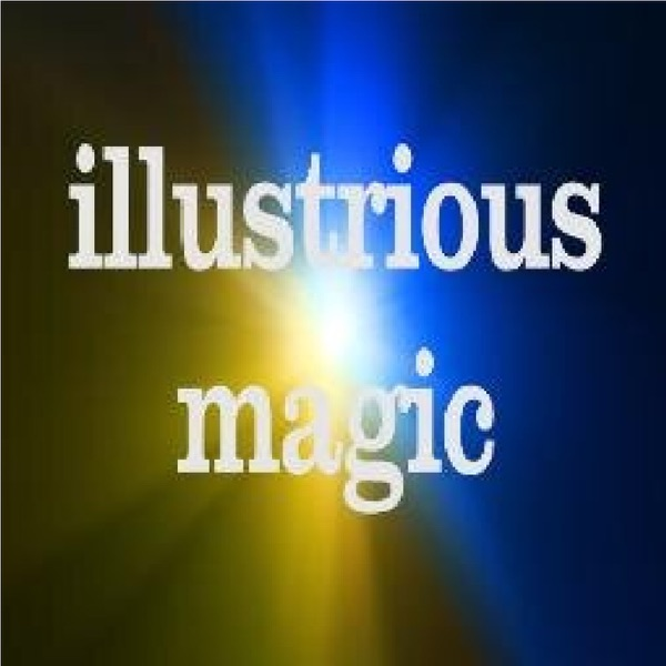 Illustrious Magic's podcast